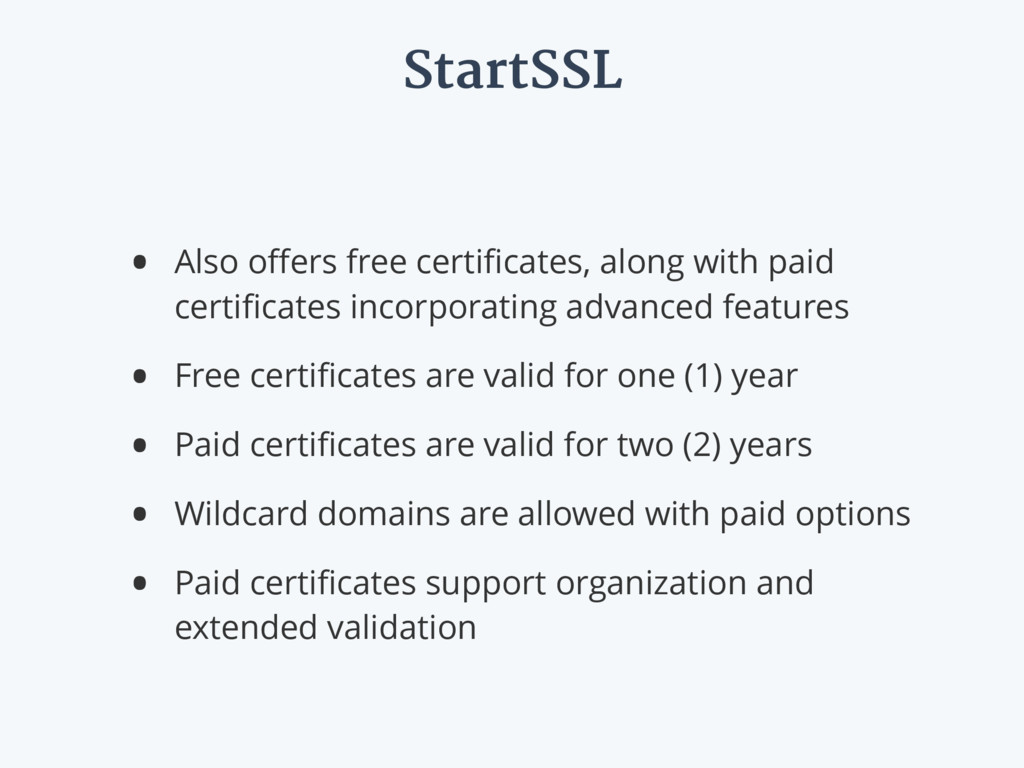 StartSSL • Also offers free certificates, along w...