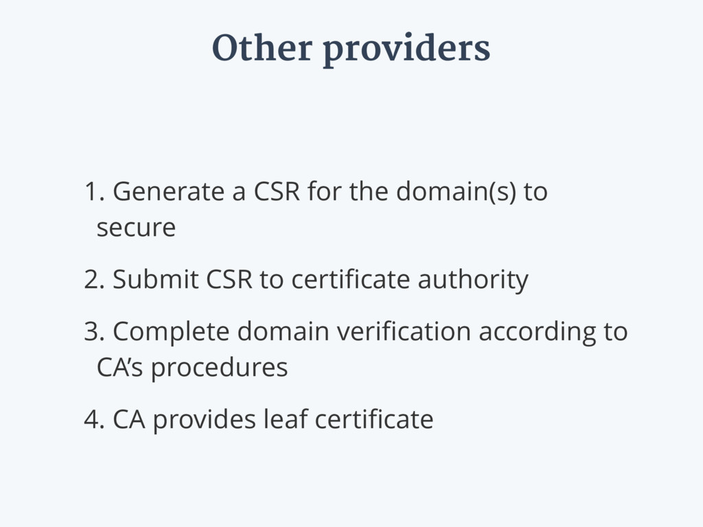 Other providers 1. Generate a CSR for the domai...