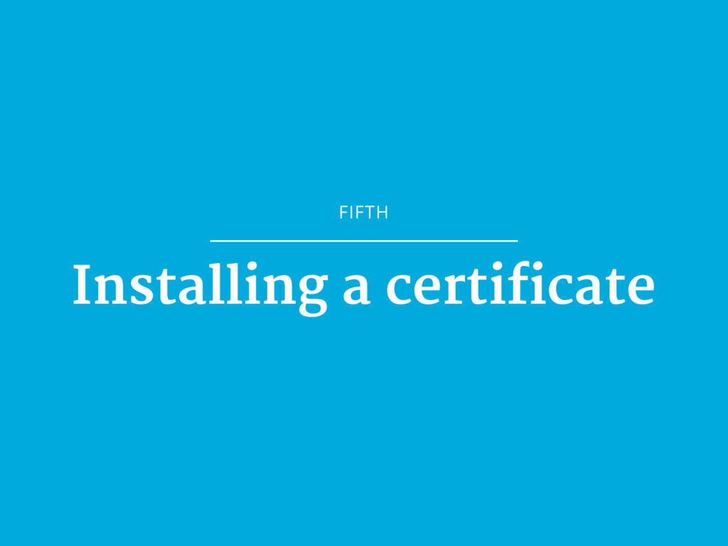 FIFTH Installing a certificate