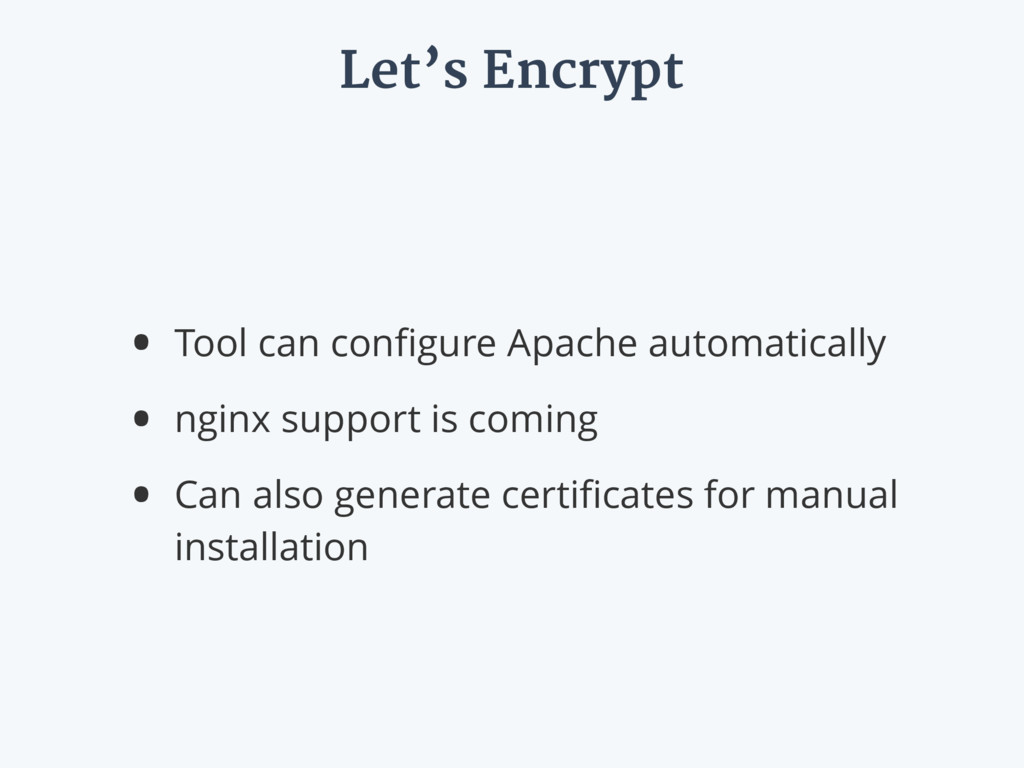 Let's Encrypt • Tool can configure Apache automa...
