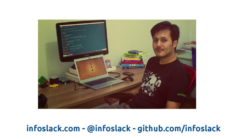 infoslack.com - @infoslack - github.com/infosla...