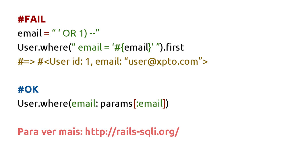 "#FAIL email = "" ' OR 1) --"" User.where("" email ..."