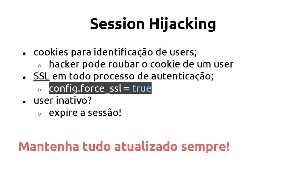 Session Hijacking ● cookies para identificação ...