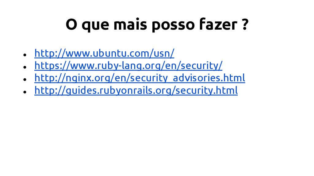 O que mais posso fazer ? ● http://www.ubuntu.co...