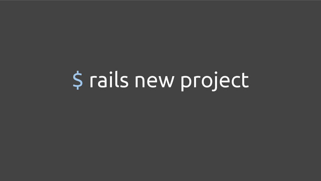 $ rails new project