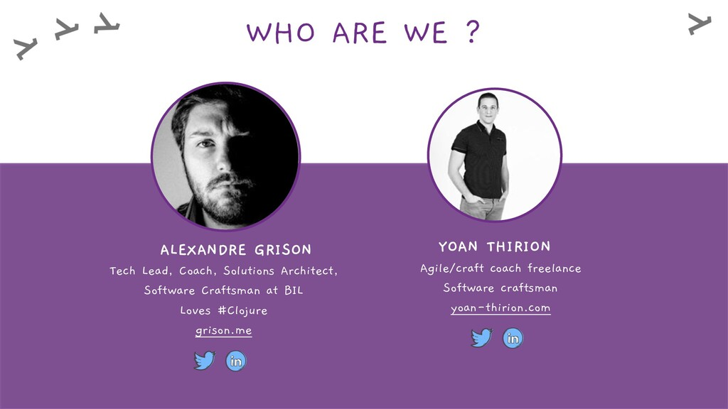 WHO ARE WE ? YOAN THIRION Agile/craft coach fre...