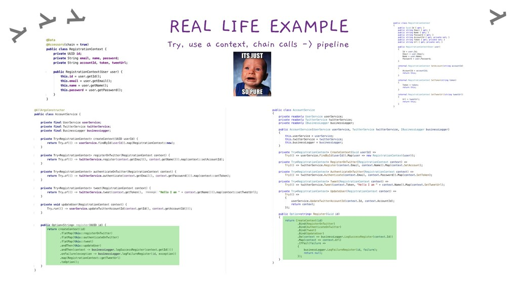REAL LIFE EXAMPLE Try, use a context, chain cal...