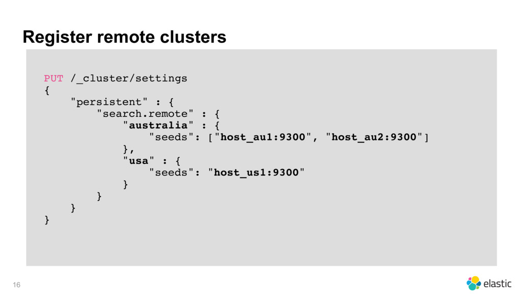 Register remote clusters PUT /_cluster/settings...