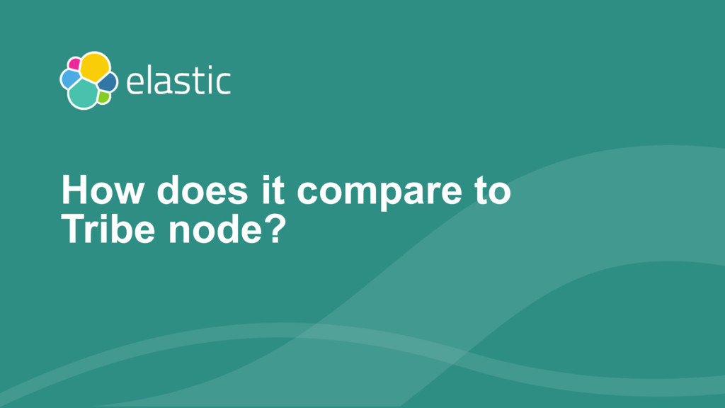 ‹#› How does it compare to Tribe node?