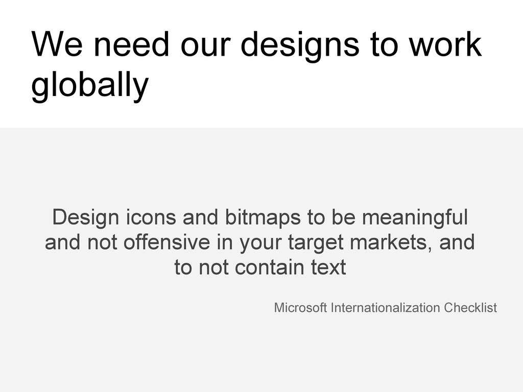 We need our designs to work globally Microsoft ...