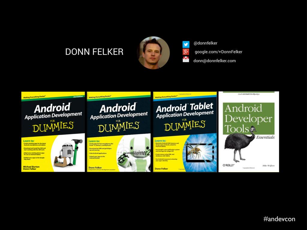 #andevcon DONN FELKER donn@donnfelker.com @donn...
