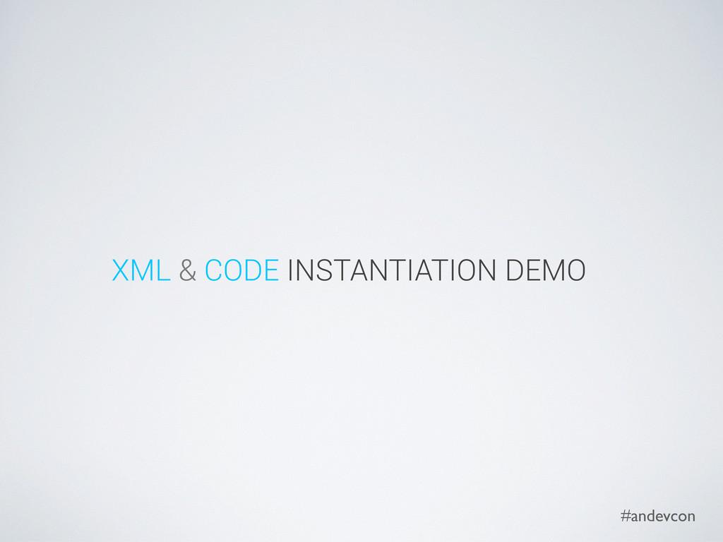#andevcon XML & CODE INSTANTIATION DEMO