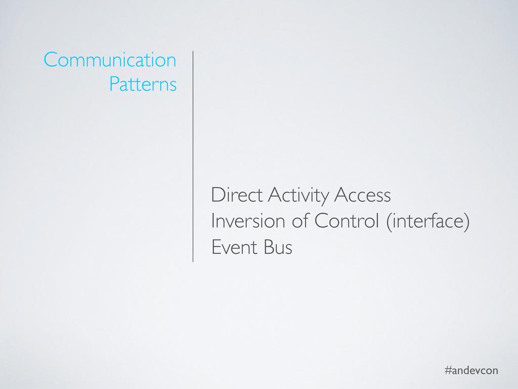 #andevcon Communication Patterns Direct Activit...