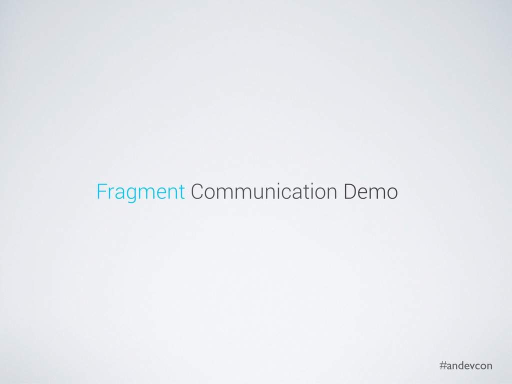 #andevcon Fragment Communication Demo