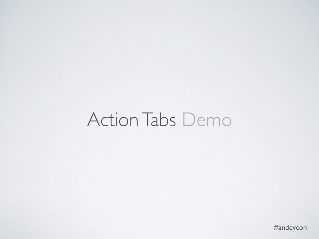 #andevcon Action Tabs Demo