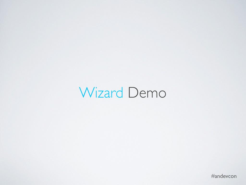 #andevcon Wizard Demo