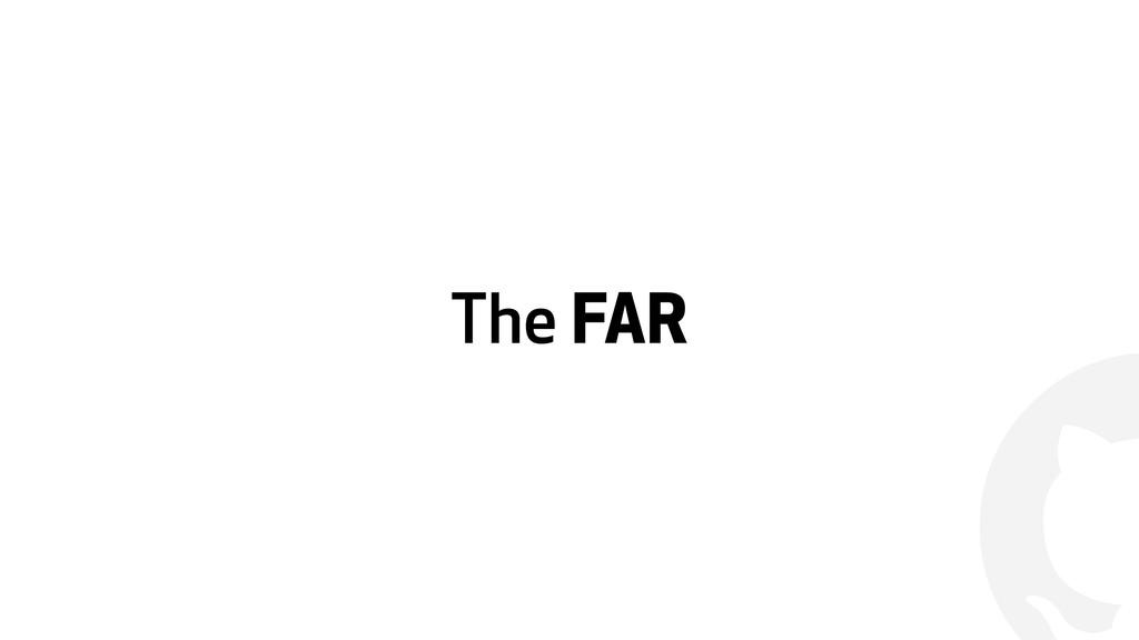 ! The FAR
