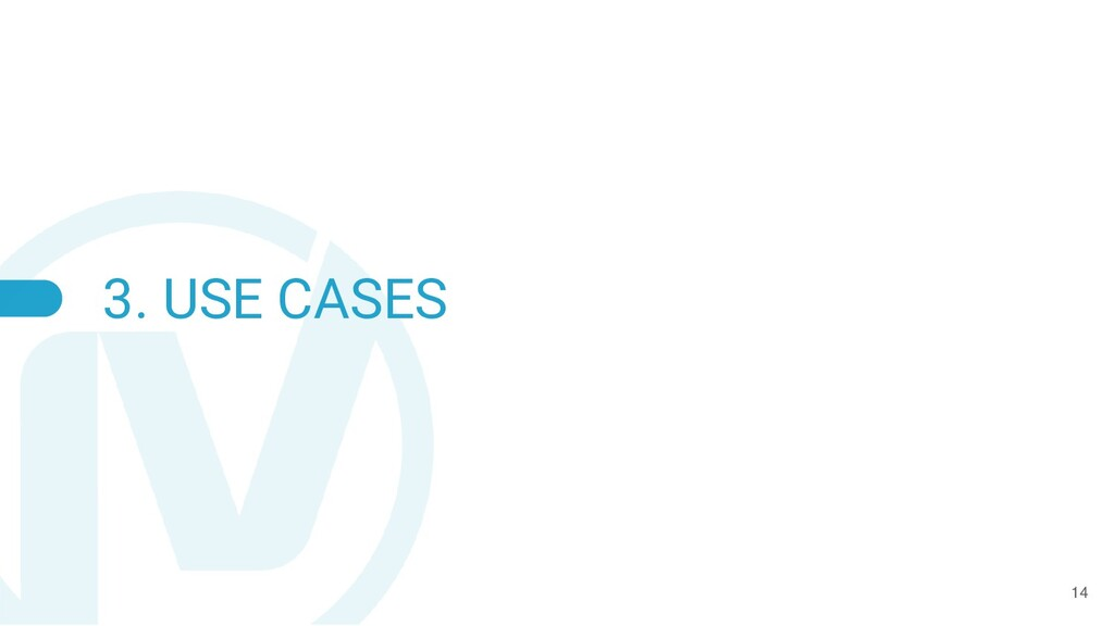 3. USE CASES 14