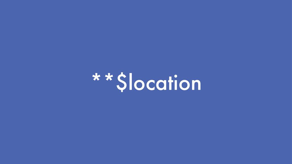 **$location