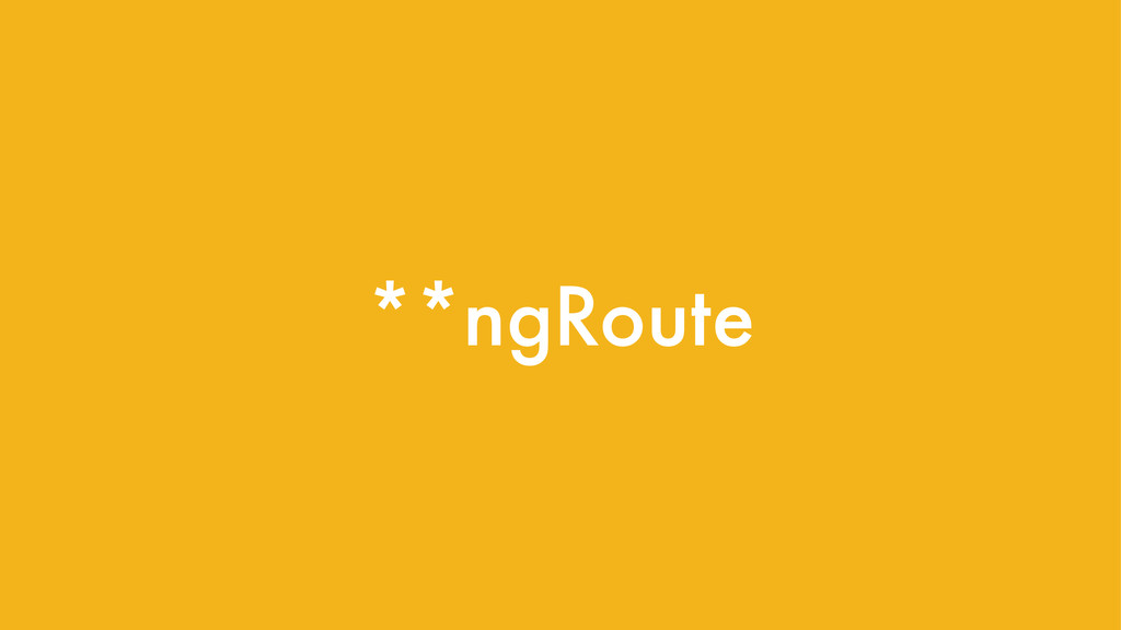 **ngRoute