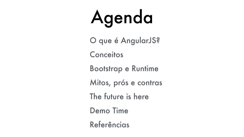 Agenda O que é AngularJS? Conceitos Bootstrap e...