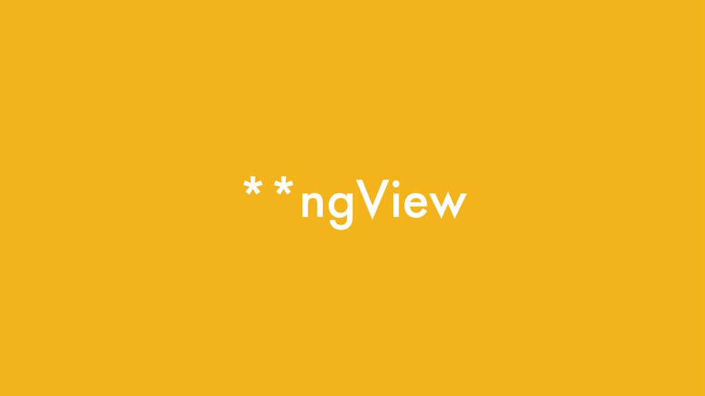 **ngView