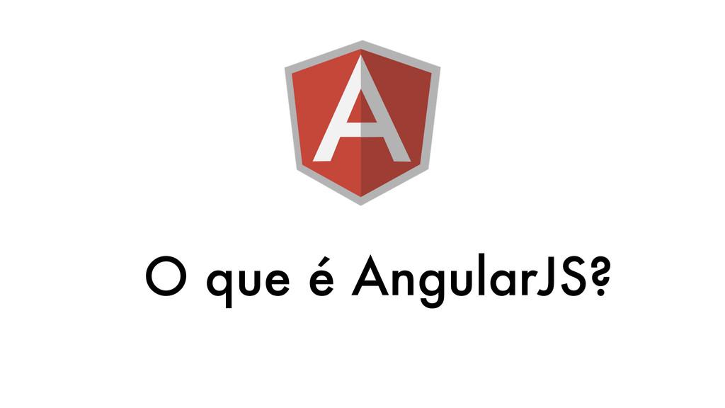 O que é AngularJS?