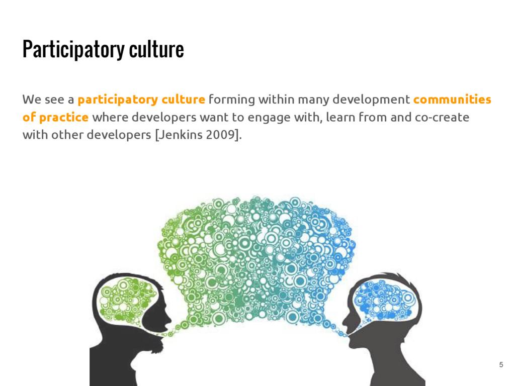 Participatory culture We see a participatory cu...
