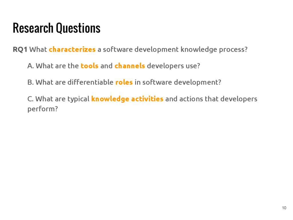 Research Questions RQ1 What characterizes a sof...