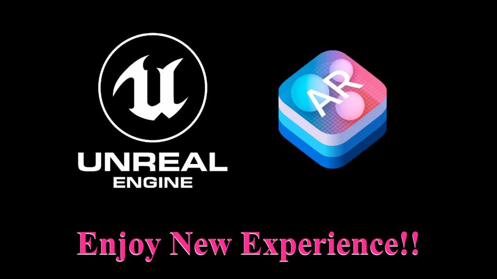 Enjoy New Experience!! Enjoy New Experience!!