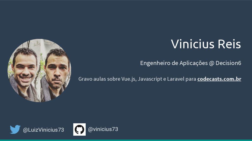 Vinicius Reis @vinicius73 @LuizVinicius73 Gravo...