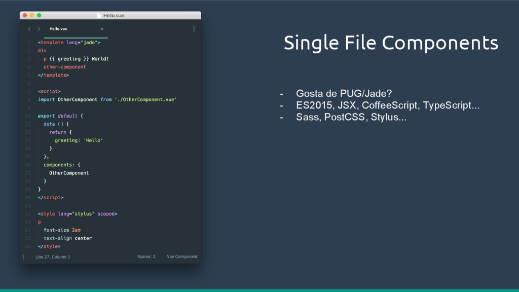 Single File Components - Gosta de PUG/Jade? - E...