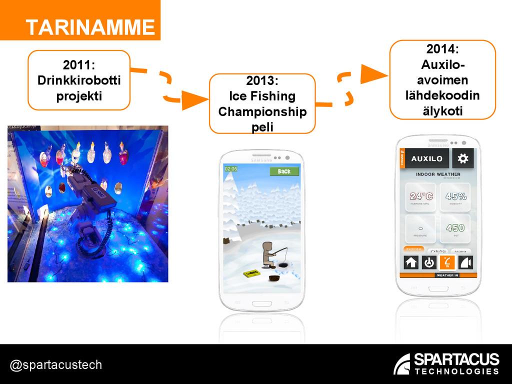 TARINAMME 2011: Drinkkirobotti projekti 2013: I...