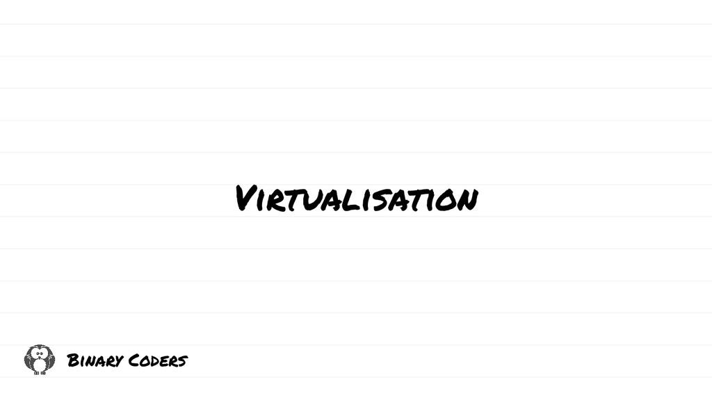 Virtualisation Binary Coders