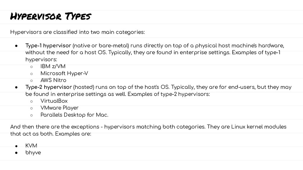 Hypervisor Types Hypervisors are classified into...