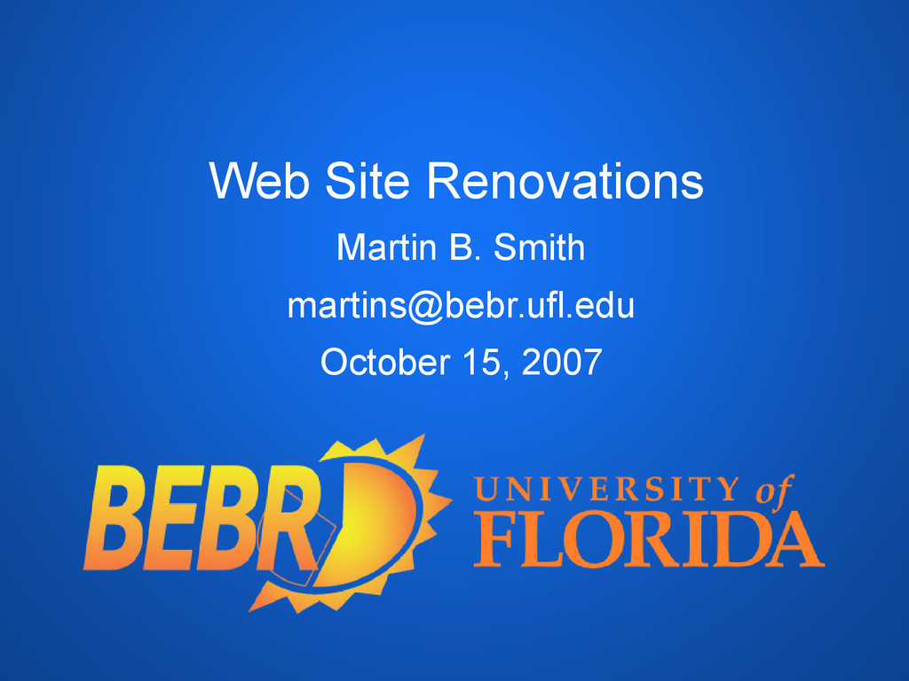 Web Site Renovations Martin B. Smith martins@be...