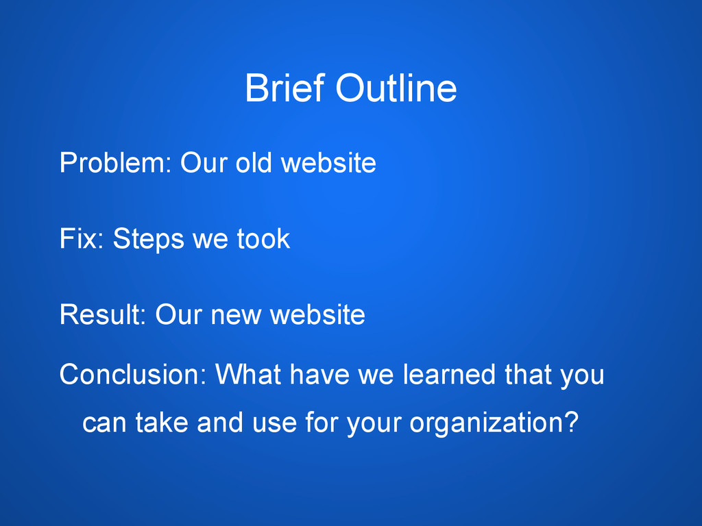 Brief Outline Problem: Our old website Fix: Ste...