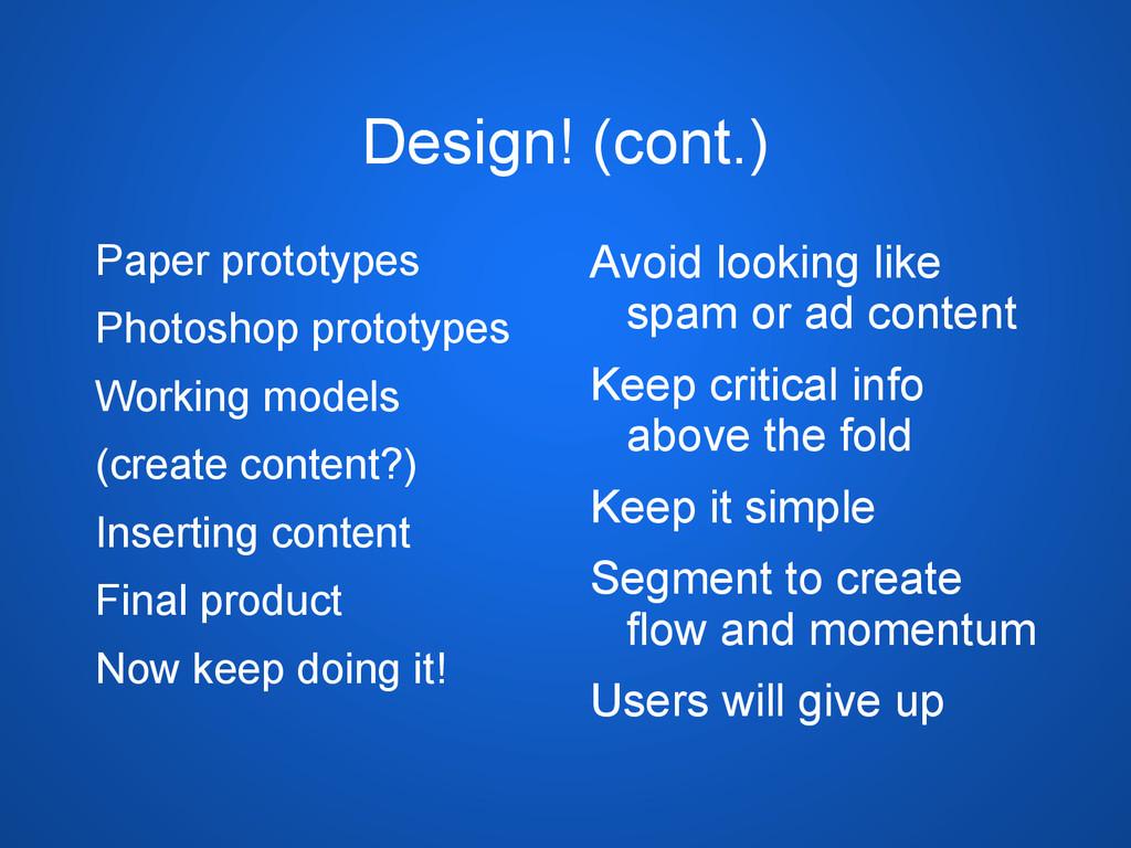 Design! (cont.) Paper prototypes Photoshop prot...