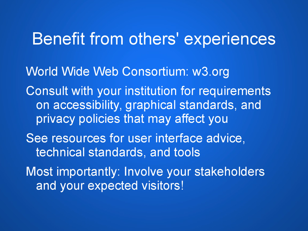 Benefit from others' experiences World Wide Web...