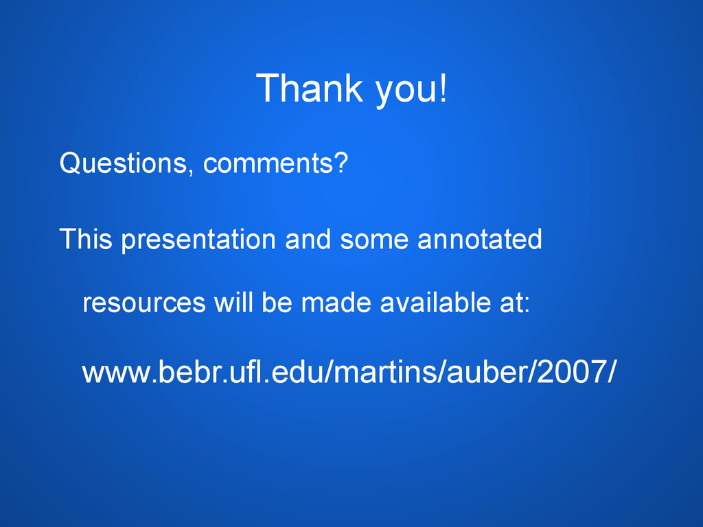 Thank you! Questions, comments? This presentati...