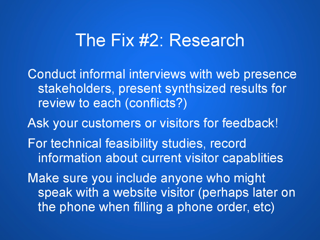 The Fix #2: Research Conduct informal interview...