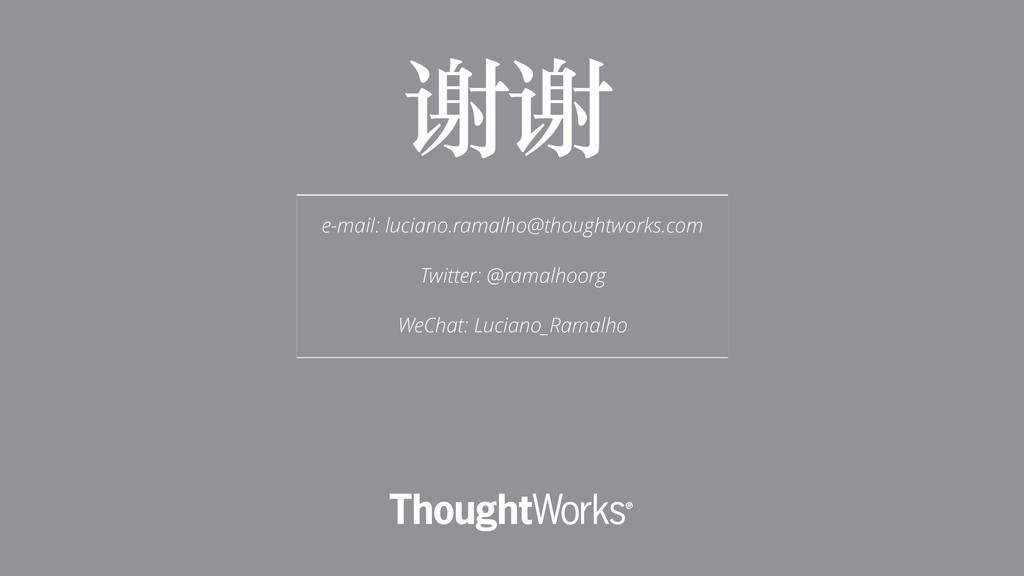 e-mail: luciano.ramalho@thoughtworks.com Twitte...