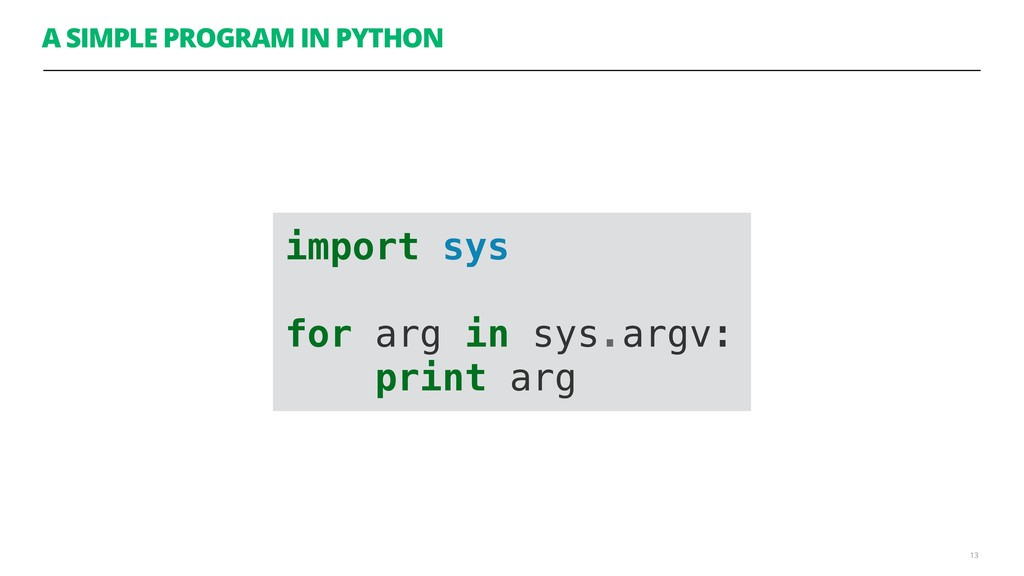 A SIMPLE PROGRAM IN PYTHON 13 import sys for ar...