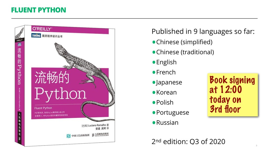FLUENT PYTHON Published in 9 languages so far: ...