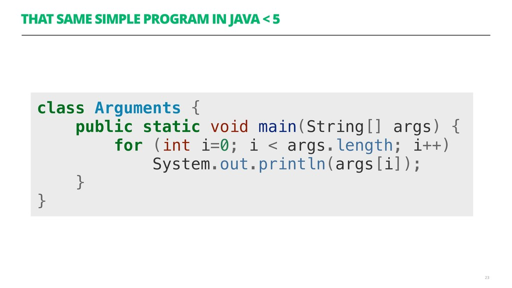 THAT SAME SIMPLE PROGRAM IN JAVA < 5 23 class A...