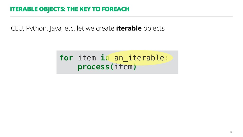 CLU, Python, Java, etc. let we create iterable ...
