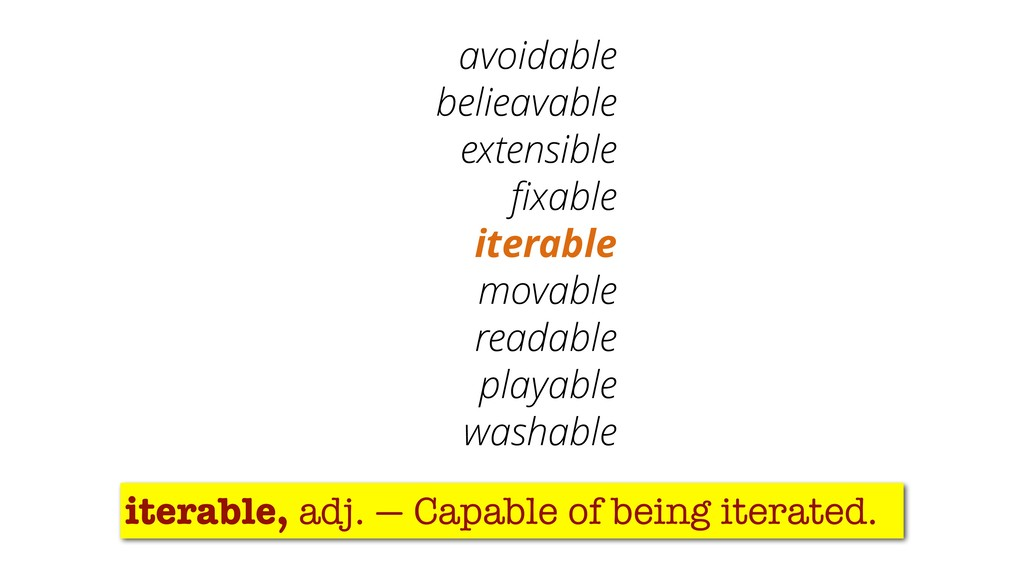 avoidable belieavable extensible fixable iterabl...