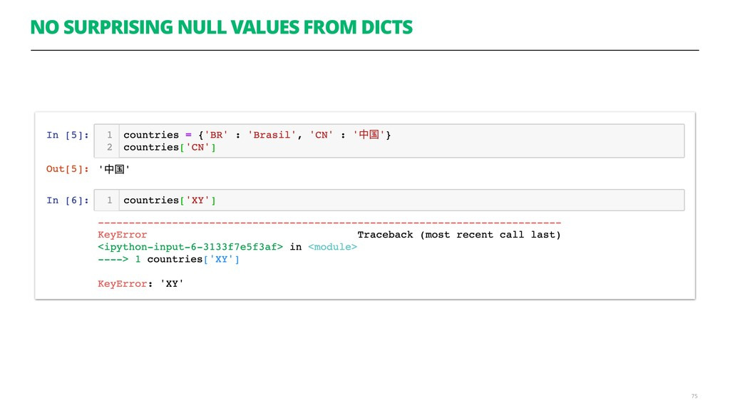 NO SURPRISING NULL VALUES FROM DICTS 75