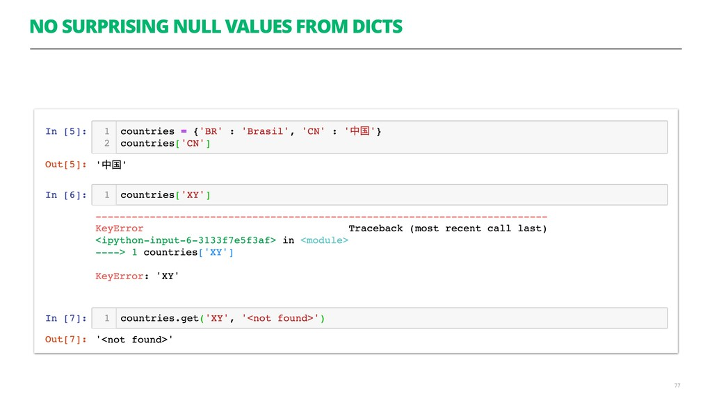 NO SURPRISING NULL VALUES FROM DICTS 77