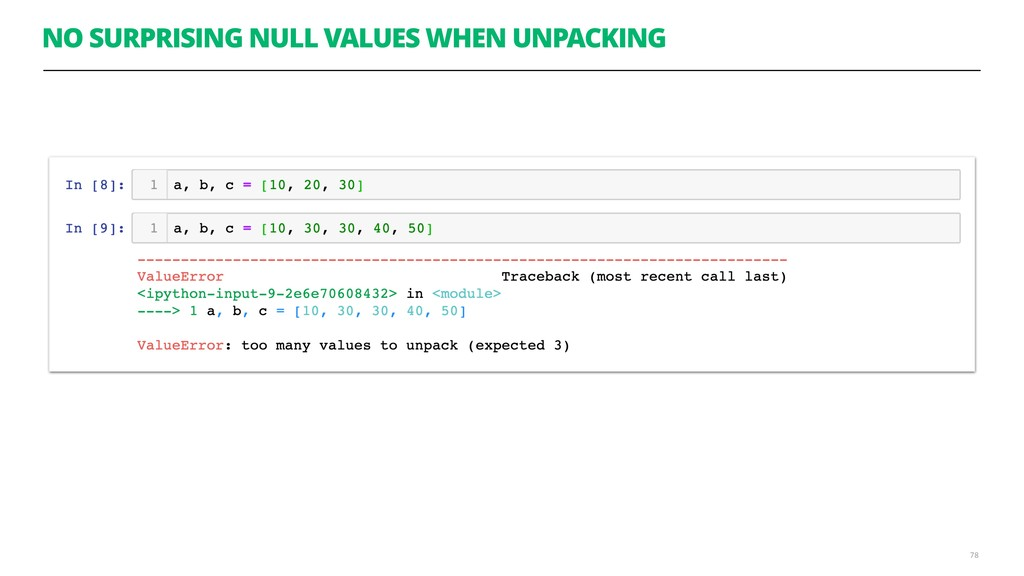 NO SURPRISING NULL VALUES WHEN UNPACKING 78